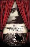 The Understudy's Revenge