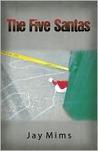 The Five Santas by Jay Mims