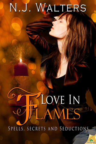 Love in Flames (Spells, Secrets and Seductions, #3)