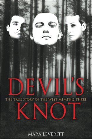Devils Knot: The True Story of the West Memphis Three(Justice Knot 1) - Mara Leveritt