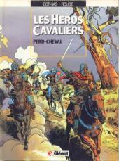 Les héros cavaliers 1: Perd-Cheval  por Patrick Cothias, Hermann Huppen