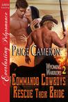 Commando Cowboys Rescue Their Bride (Wyoming Warriors, #2)