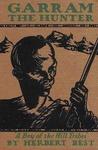 Garram the Hunter: A Boy of the Hill Tribes