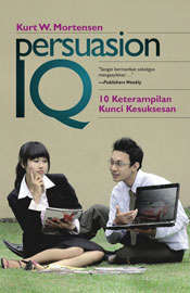 Ebook Persuasion IQ by Kurt W. Mortensen DOC!