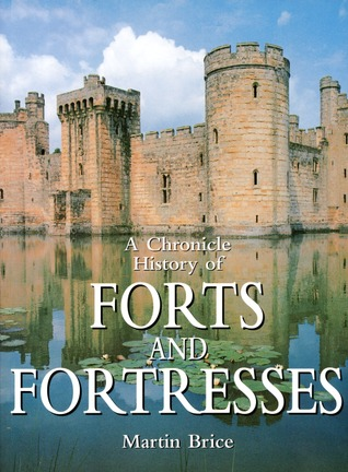 A Chronicle History of Forts and Fortressess