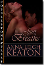 Just Breathe by Anna Leigh Keaton