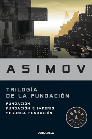 Trilogía de la fundación (Fundación, #1-3)