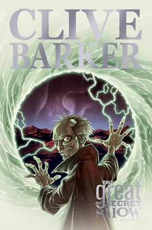 Clive Barker's The Great And Secret Show, Volume 2 by Chris Ryall