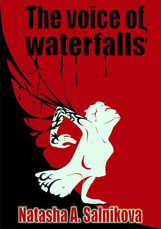 The Voice of Waterfalls by Natasha A. Salnikova