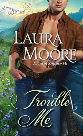Trouble Me(The Rosewood Trilogy 3)