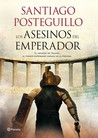 Los asesinos del emperador by Santiago Posteguillo