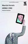 Anima e iPad. E se l'automa fosse lo specchio dell'anima?
