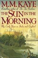 Descarga gratuita de libro de texto pdf The Sun in the Morning: My Early Years in India and England