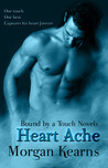 Heart Ache (Bound by a Touch #1)