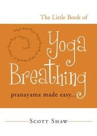 The Little Book of Yoga Breathing by Scott Shaw