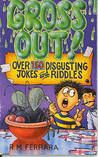 Gross Out! Over 150 Disgusting Jokes and Riddles
