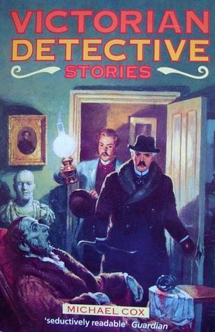 Victorian Detective Stories by Michael Cox