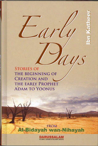 Ebook Early Days: Stories of the Beginning of Creation & the Early Prophet Adam to Yoonus by ابن كثير DOC!