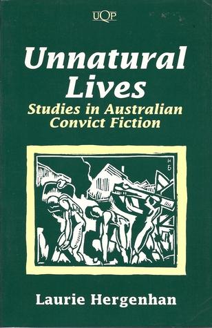 unnatural-lives-studies-in-australian-convict-fiction