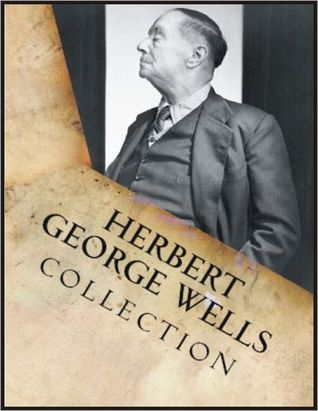 Herbert George Wells Collection: The Time Machine, The War of the Worlds, The Invisible Man, The Island of Doctor Moreau, Tales of Space and Time