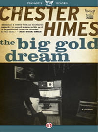 The Big Gold Dream by Chester Himes