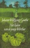 Het lijden van de jonge Werther by Johann Wolfgang von Goethe