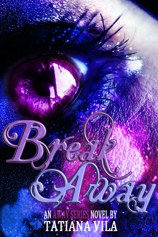 Break Away (Away, #1)