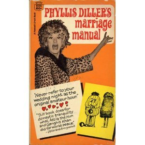 Phyllis Diller's Marriage Manual