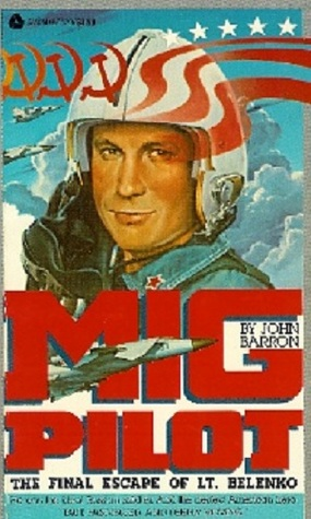 MIG Pilot: The Final Escape of Lt. Belenko