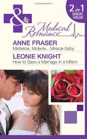 Mistletoe, Midwife-- Miracle Baby / How to Save a Marriage in... by Anne Fraser