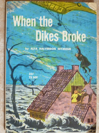 When the Dikes Broke by Alta Halverson Seymour