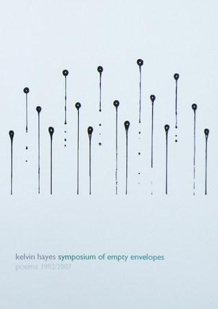 Symposium of Empty Envelopes (Poems 1992 - 2007)