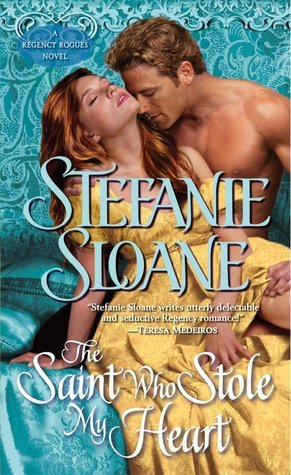 The Saint Who Stole My Heart by Stefanie Sloane
