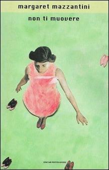 Non ti muovere by Margaret Mazzantini