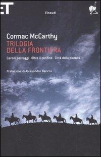 Trilogia della frontiera: Cavalli selvaggi - Oltre il confine - Città della pianura