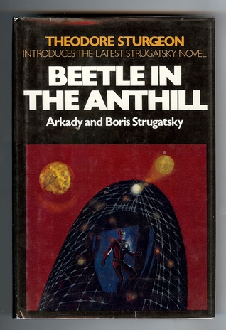 Beetle in the Anthill by Arkady Strugatsky