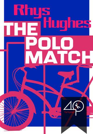 The Polo Match by Rhys Hughes