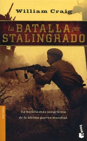 La Batalla por Stalingrado by William Craig