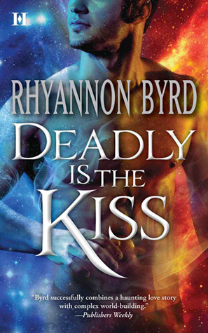 Deadly is the Kiss by Rhyannon Byrd