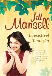Irresistível Tentação by Jill Mansell