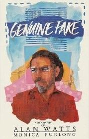 Genuine Fake: A Biography of Alan Watts