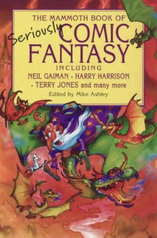 Mammoth Book Of Seriously Comic Fantasy by Mike Ashley