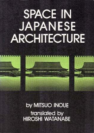 Space In Japanese Architecture by Mitsuo Inoue