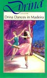 Drina Dances in Madeira (Drina, #8)