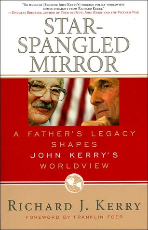 Star-Spangled Mirror: A Father's Legacy Shapes John Kerry's Worldview