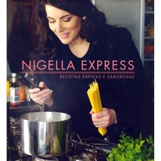 Nigella Express - Receitas Rápidas e Saborosas