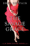 The Savage Grace by Bree Despain