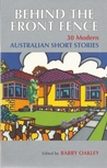 Behind the Front Fence : 30 Modern Australian Short Stories