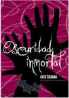 Oscuridad inmortal by Cate Tiernan