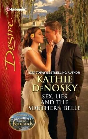 Sex, Lies and the Southern Belle(Dynasties: The Kincaids 1)